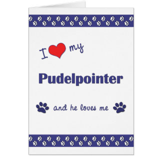 I Love My Pudelpointer (Male Dog) Note Card