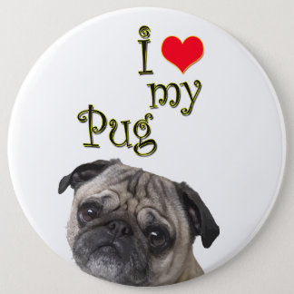 I Love My Pug 6 Cm Round Badge