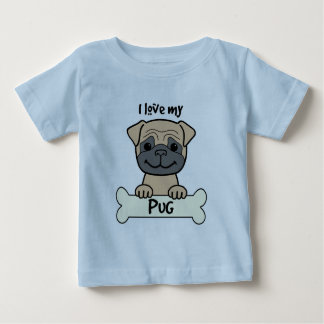 I Love My Pug Baby T-Shirt