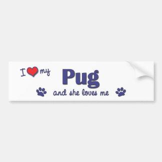 I Love My Pug (Female Dog) Bumper Sticker