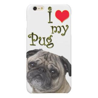 I Love My Pug iPhone 6 Plus Case