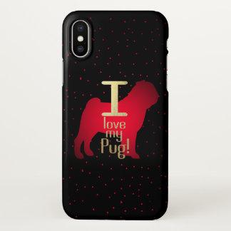 I Love My Pug! iphone X case