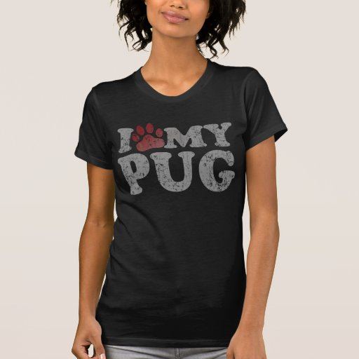 I love my Pug t shirt