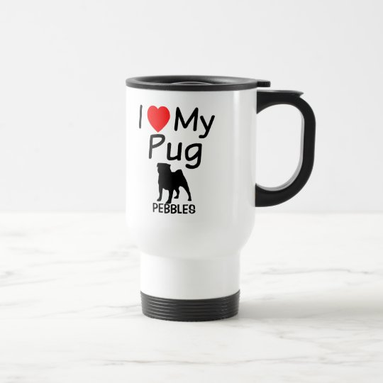 I Love My Pug Travel Mug