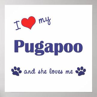 I Love My Pugapoo (Female Dog) Poster Print