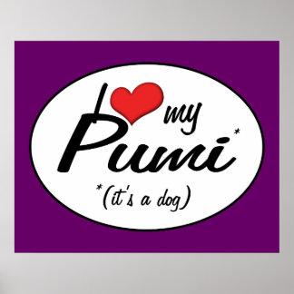 I Love My Pumi It s a Dog Print