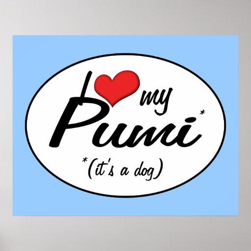 I Love My Pumi (It's a Dog) Print