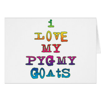 I Love My Pygmy Goats Greeting Card