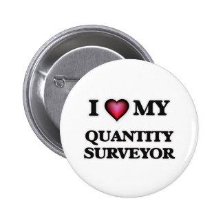 I love my Quantity Surveyor 6 Cm Round Badge
