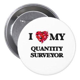I love my Quantity Surveyor 7.5 Cm Round Badge