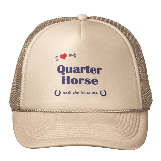 I Love My Quarter Horse (Female Horse) Hats