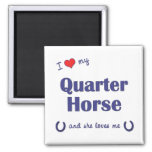 I Love My Quarter Horse (Female Horse) Refrigerator Magnet