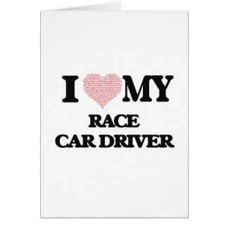 I love my Race Car Driver (Heart Made from Words) Greeting Card
