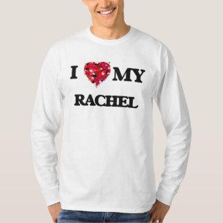I love my Rachel T-Shirt