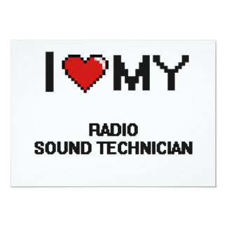 "I love my Radio Sound Technician 5"" X 7"" Invitation Card"