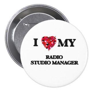 I love my Radio Studio Manager 7.5 Cm Round Badge