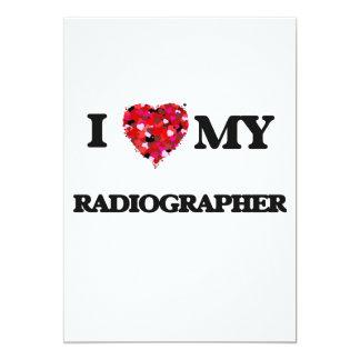 I love my Radiographer 13 Cm X 18 Cm Invitation Card