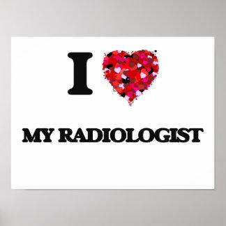 I Love My Radiologist Poster