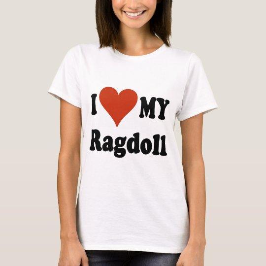 I Love My Ragdoll Cat Merchandise T-Shirt