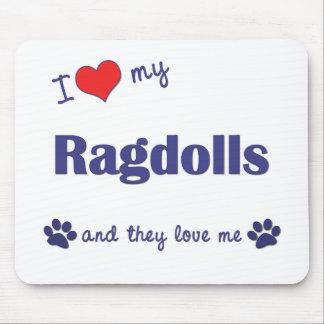 I Love My Ragdolls (Multiple Cats) Mouse Mat