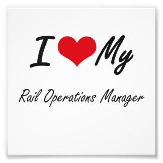 I love my Rail Operations Manager Photo Art