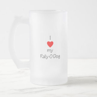 I Love My Rally-O Dog Frosted Glass Mug