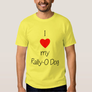 I Love My Rally-O Dog Tees