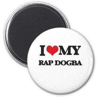 I Love My RAP DOGBA Magnet
