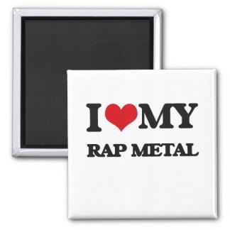 I Love My RAP METAL Refrigerator Magnets