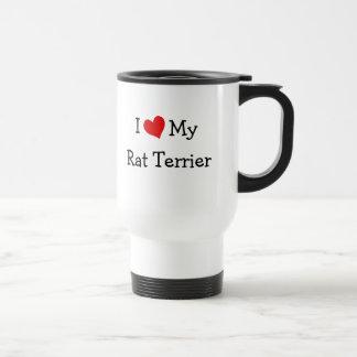 I Love My Rat Terrier Travel Mug