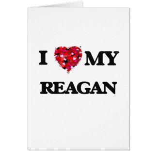I love my Reagan Greeting Card