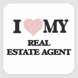 I love my Real Estate Agent (Heart Made from Words Square Sticker
