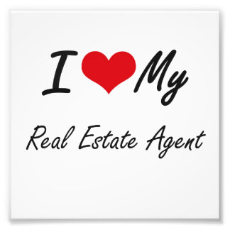I love my Real Estate Agent Photo Art