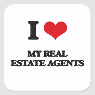 I Love My Real Estate Agents Square Stickers