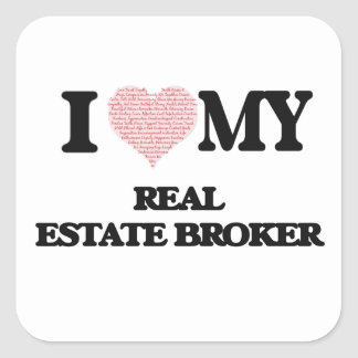 I love my Real Estate Broker (Heart Made from Word Square Sticker