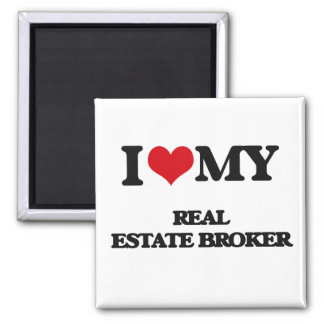 I love my Real Estate Broker Refrigerator Magnet