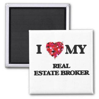I love my Real Estate Broker Square Magnet