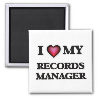 I love my Records Manager Square Magnet
