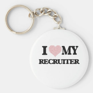 I love my Recruiter (Heart Made from Words) Basic Round Button Key Ring