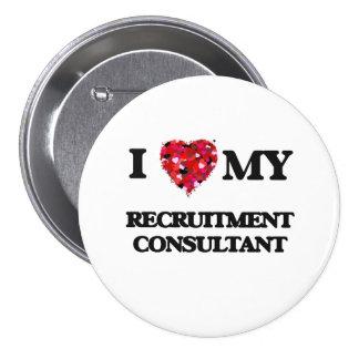 I love my Recruitment Consultant 3 Inch Round Button