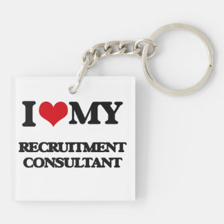 I love my Recruitment Consultant Square Acrylic Keychain