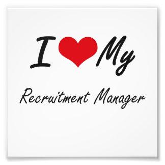 I love my Recruitment Manager Photo Print