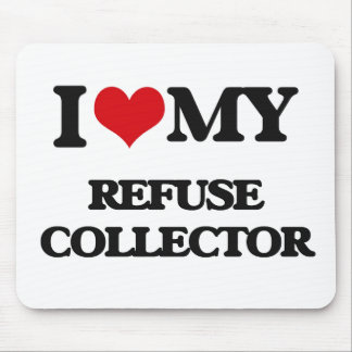 I love my Refuse Collector Mouse Pad