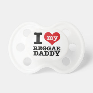 I love my Reggae Dancer Daddy Pacifier