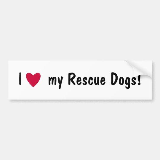 I love my rescue dogs bumper sticker