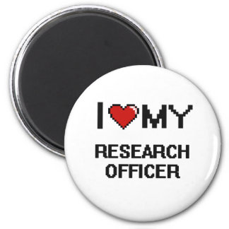 I love my Research Officer 6 Cm Round Magnet