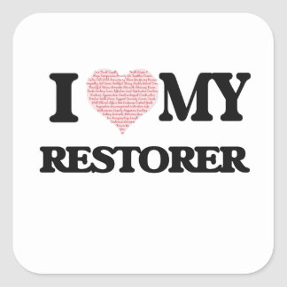 I love my Restorer (Heart Made from Words) Square Sticker