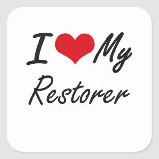 I love my Restorer Square Sticker