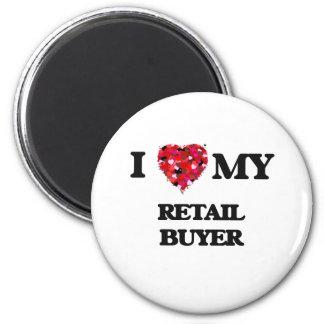 I love my Retail Buyer 6 Cm Round Magnet