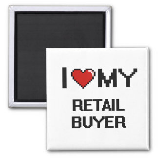 I love my Retail Buyer 2 Inch Square Magnet